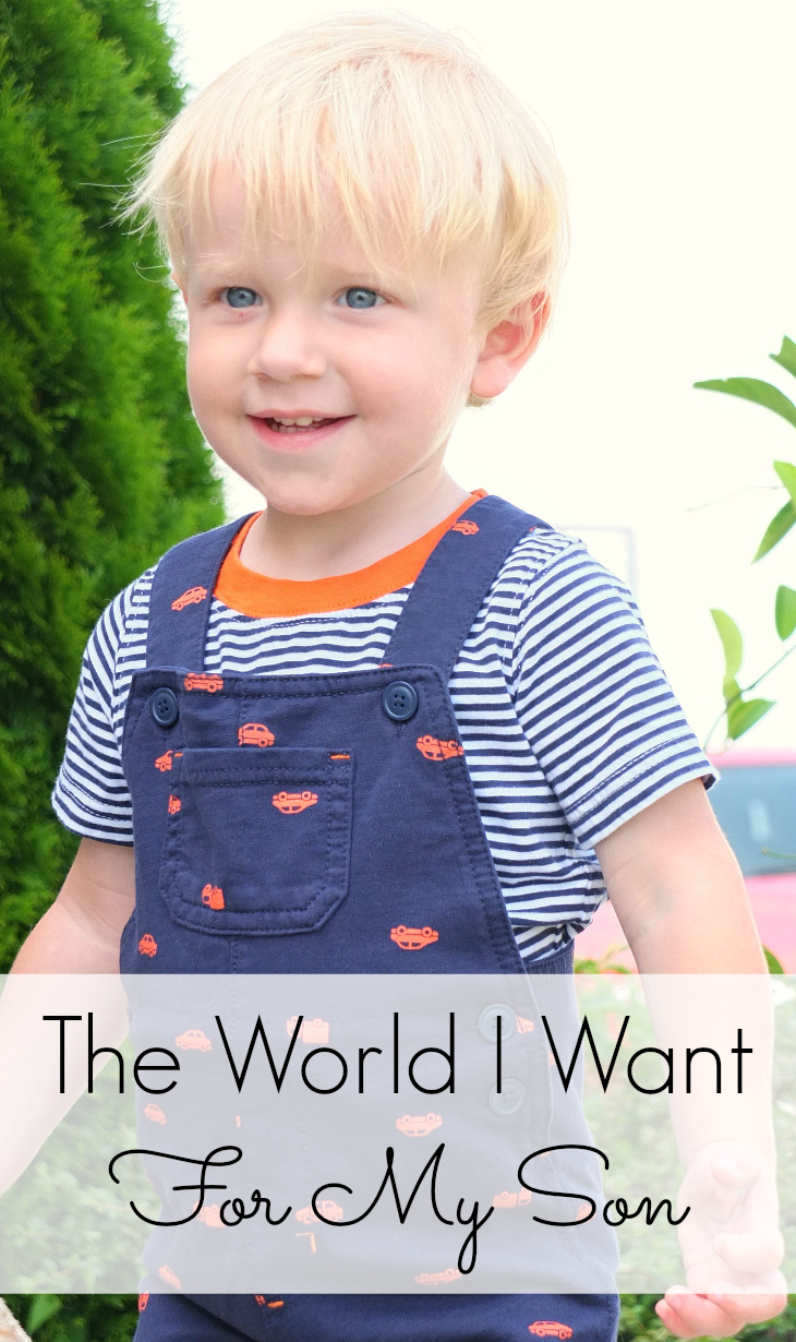 The World I Want For My Son