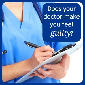 Does Your Doctor Make You Feel Guilty?