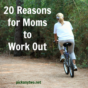 20 Reasons for Moms to Work Out