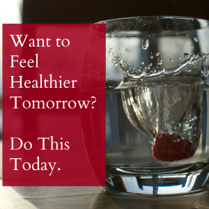 Want to Feel Healthier Tomorrow? Do This Today.