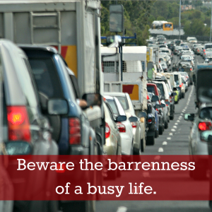 Feel Good Friday: Beware the Busy Life