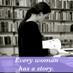 Feel Good Friday: Every Woman Has a Story