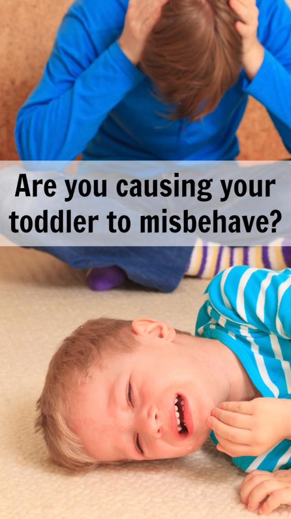 Are You Causing Your Toddler To Misbehave?