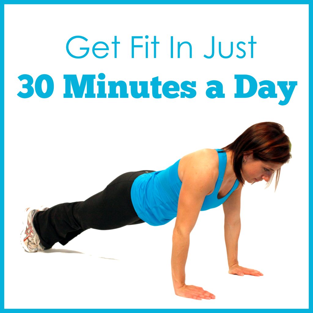 Crunched for time? You CAN get fit in just 30 minutes a day with these simple strategies!