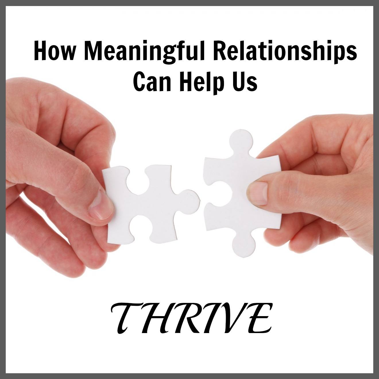 How Meaningful Relationships Can Help Us THRIVE - Pick Any Two