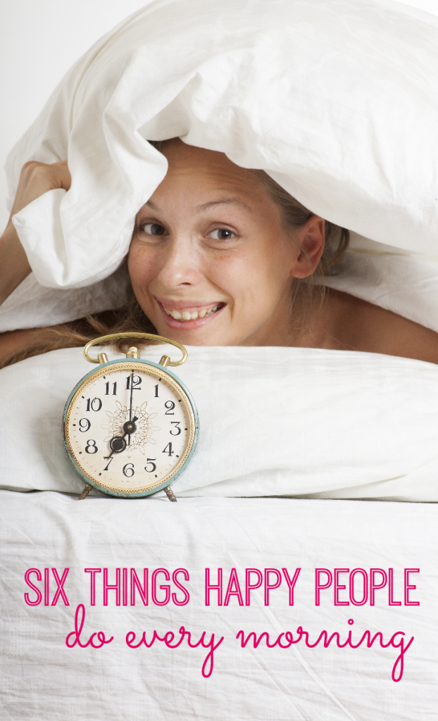 6 things happy people do every morning. Can't wait to add some of these to my morning routine!