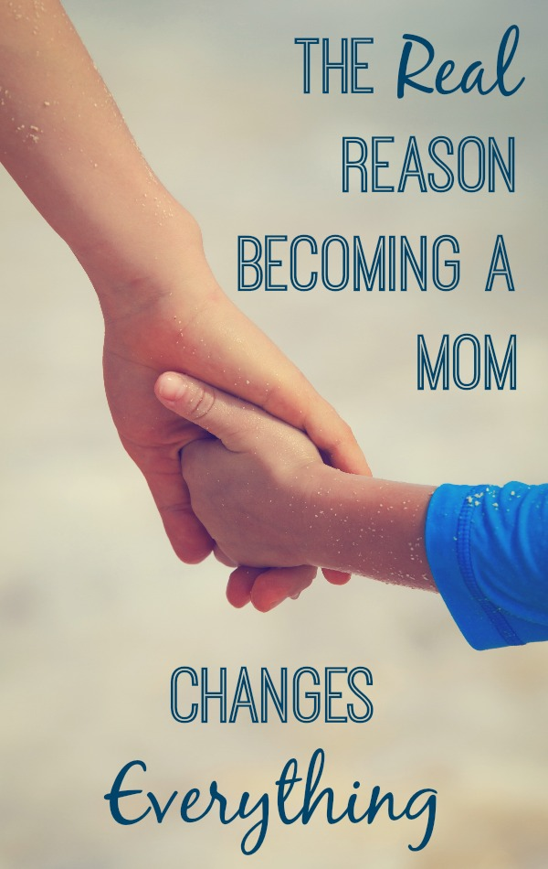 The Real Reason Becoming a Mom Changes Everything