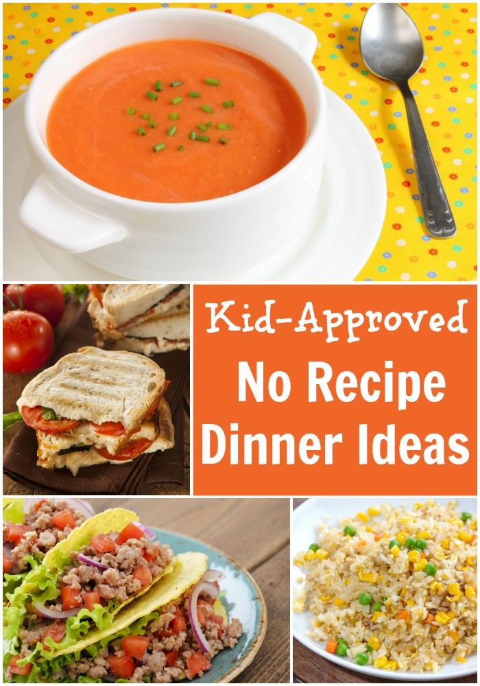 Kid-Approved No Recipe Dinner Ideas