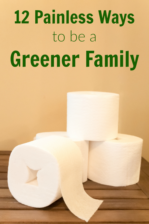 12 Painless Ways to be a Greener Family