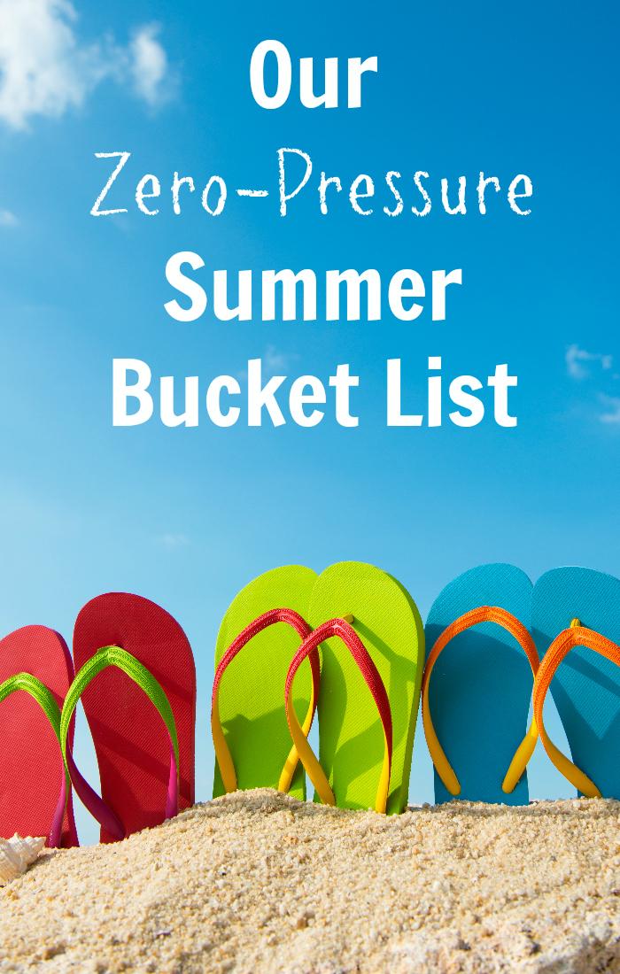 Our Zero-Pressure Summer Bucket List